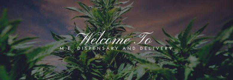 M.E. Recreational Marijuana Dispensary & (Scheduled) Delivery